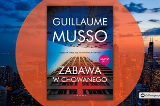 Zabawa w chowanego - nowa książka Guillaume'a Musso