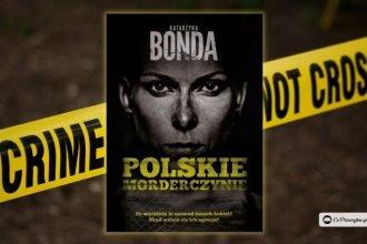 Polskie morderczynie - będzie serial na podstawie książki Bondy?