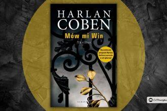 Mów mi Win - Harlan Coben. Nowy thriller w listopadzie!