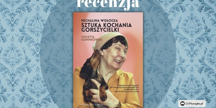 Sztuka kochania gorszycielki. Recenzja biografii Michaliny Wisłockiej
