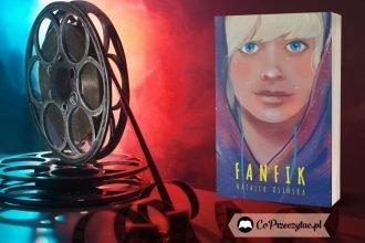 Fanfik Fanfik - Netflix zekranizuje książkę Natalii Osińskiej