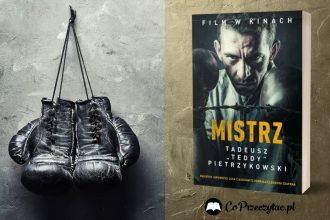 """MISTRZ. Tadeusz """"Teddy"""" Pietrzykowski"""". Wspomnienia legendarnego boksera z KL Auschwitz Mistrz Tadeusz Teddy Pietrzykowski"""