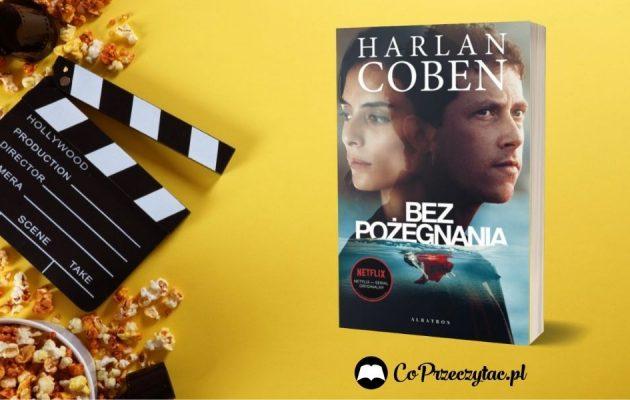 Serial Bez pożegnania - nowość Netfliksa na podstawie książki Harlana Cobena Serial Bez pożegnania