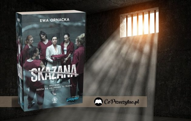 Skazana Ewy Ornackiej- wydanie z okładką z serialu pod koniec sierpnia Skazana Ewy Ornackiej