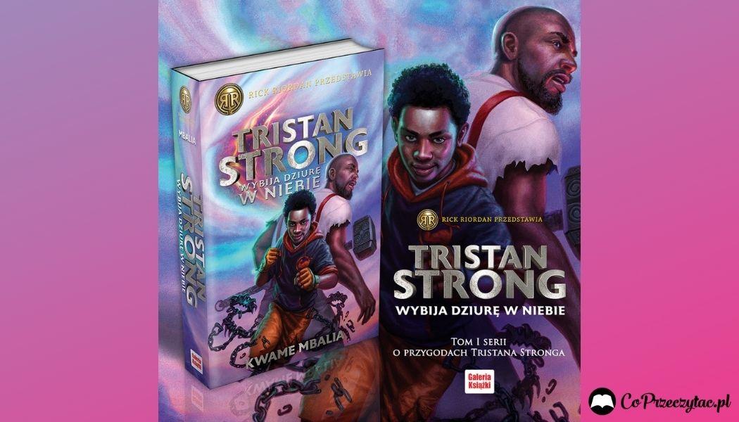 Tristan Strong Sprawdź na TaniaKsiazka.pl >>