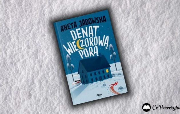 Denat wieczorową porą - recenzja komedii kryminalnej Anety Jadowskiej