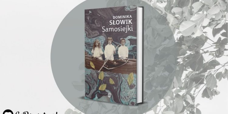 Samosiejki, nowa książka Dominiki Słowik już pod koniec września