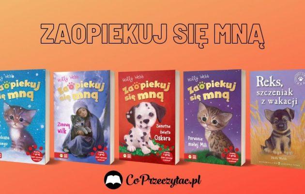 Zaopiekuj się mną - seria książeczek, którą kochają dzieci! Zaopiekuj się mną