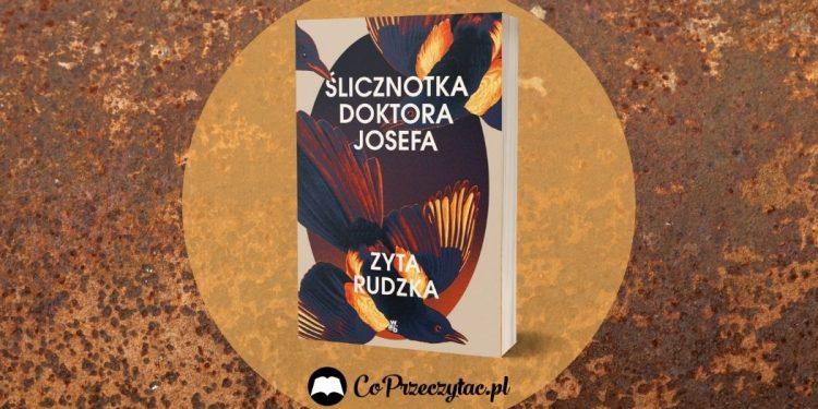 Ślicznotka Doktora Josefa - recenzja książki Zyty Rudzkiej Ślicznotka Doktora Josefa