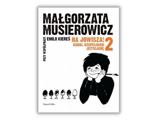 Emilia Kiereś Małgorzata Musierowicz Na Jowisza 2! Nadal uzupełniam Jeżycjadę
