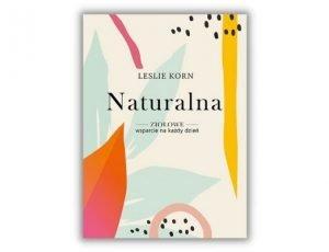 Leslie Korn Naturalna. Ziołowe wsparcie na każdy dzień Odporność - poradniki książkowe