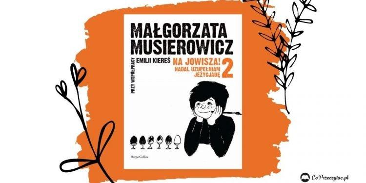 Na Jowisza 2 - Małgorzata Musierowicz nadal uzupełnia Jeżycjadę