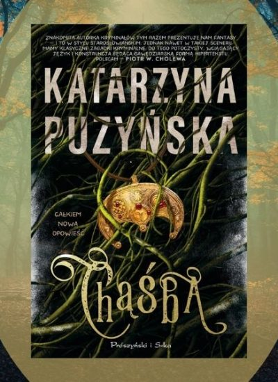 Nowa książka Puzyńskiej - Chąśba. Tym razem fantasy!