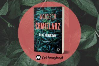 Dług honorowy Wojciecha Chmielarza - zapowiedź nowej książki Dług honorowy Wojciecha Chmielarza