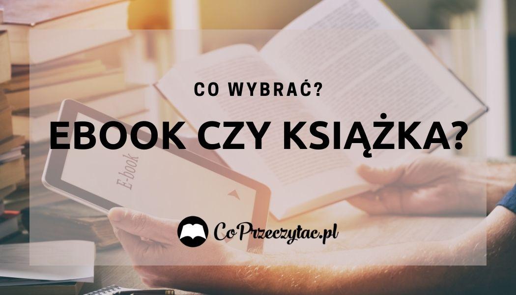 Ebook czy książka papierowa? Szukaj na TaniaKsiazka.pl >>