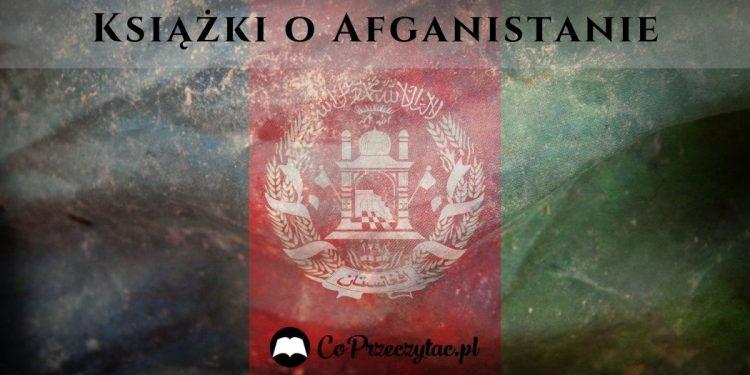 Książki o Afganistanie Książki o Afganistanie
