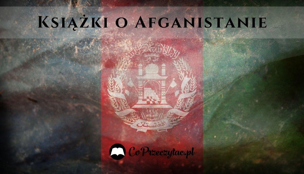 Książki o Afganistanie Sprawdź na TaniaKsiazka.pl >>