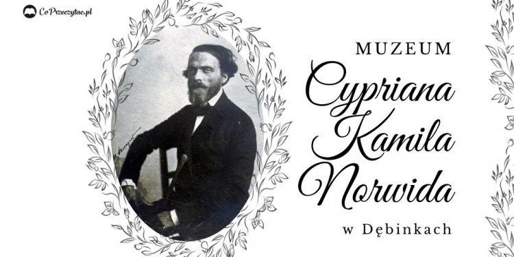 Muzeum Cypriana Kamila Norwida w Dębinkach już otwarte!