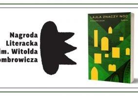 Nagroda Gombrowicza 2021 - laureatką Aleksandra Lipczak Nagroda Gombrowicza 2021