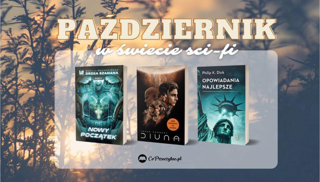 Październikowe zestawienie sci-fi 2021 to książki, których szukać możesz na TaniaKsiazka.pl