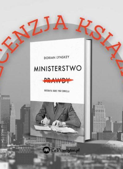Recenzja biografii Ministerstwo prawdy
