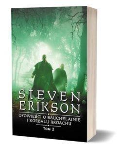 Steven Erikson. Opowieści o Bauchelainie i Korbalu Broachu