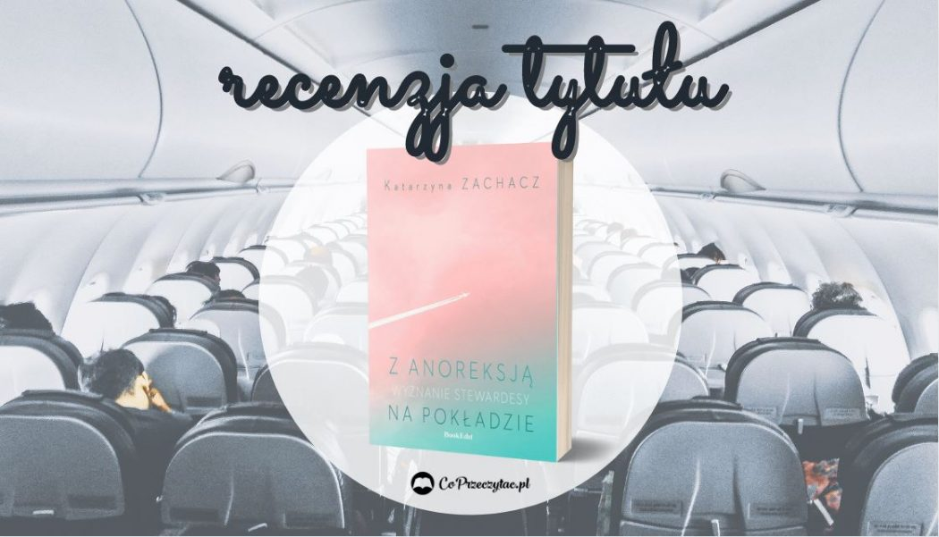 Książkę Z anoreksją na pokładzie. Wyznanie stewardesy znajdziecie na TaniaKsiazka.pl
