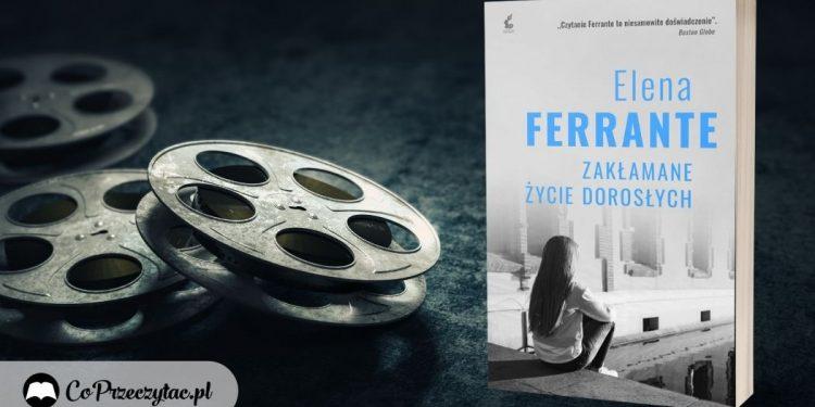 Zakłamane życie dorosłych - Netflix zabiera się za Ferrante Zakłamane życie dorosłych