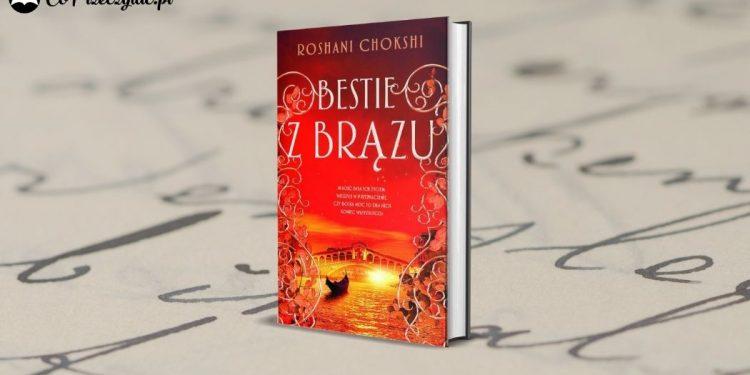 Bestie z brązu Roshani Chokshii - przeczytaj fragment książki!