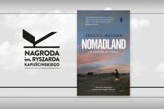 Nomadland z Nagrodą Kapuścińskiego - najlepszy reportaż 2020 roku