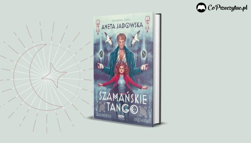 Szamańskie tango Anety Jadowskiej - nowe wydanie