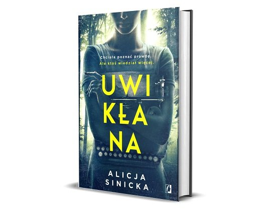 Uwikłana, nowa książka Alicji Sinickiej