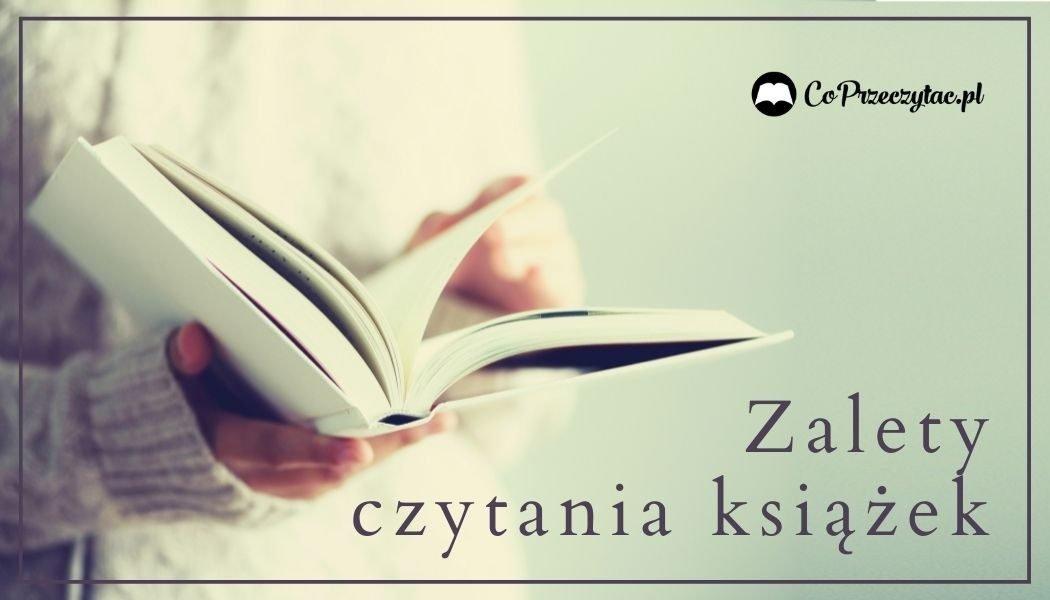 Zalety czytania książek, które znajdziesz m.in. na TaniaKsiazka.pl >>