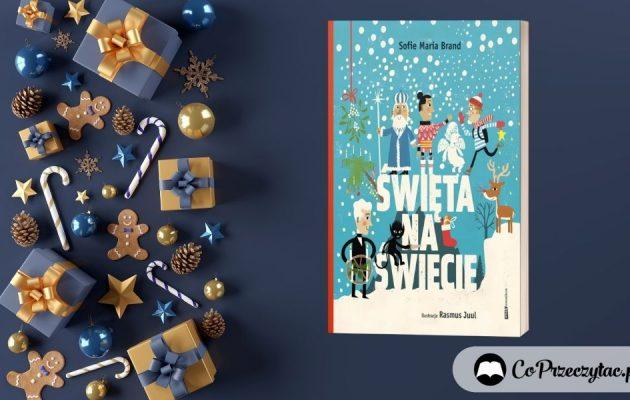 Święta na świecie - nowość dla dzieci, które kochają Boże Narodzenie Święta na świecie