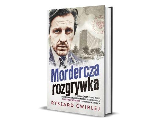 Ryszard Ćwirlej Mordercza rozgrywka