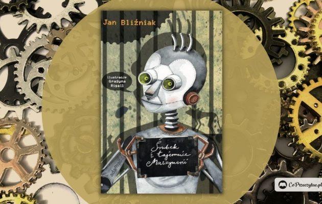 Literatura dziecięca. Nagroda im. Makuszyńskiego 2021: laureatem Jan Bliźniak za Śrubka i tajemnice Maszynerii