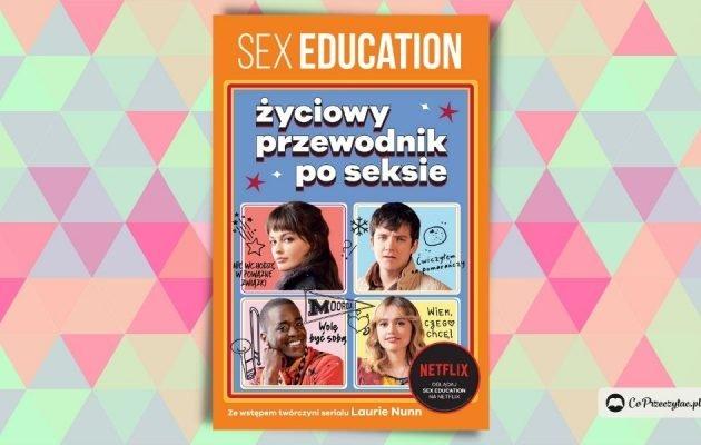 Sex Education - książka: poradnik nie tylko dla fanów serialu