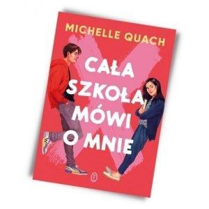 Cała szkoła mówi o mnie,Michelle Quach