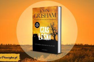 Czas łaski, nowy thriller prawniczy Johna Grishama
