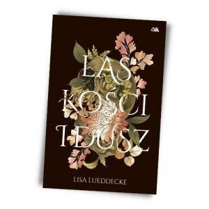 Las kości i dusz,Lisa Lueddecke - książki dla młodzieży jesienne premiery fantasy